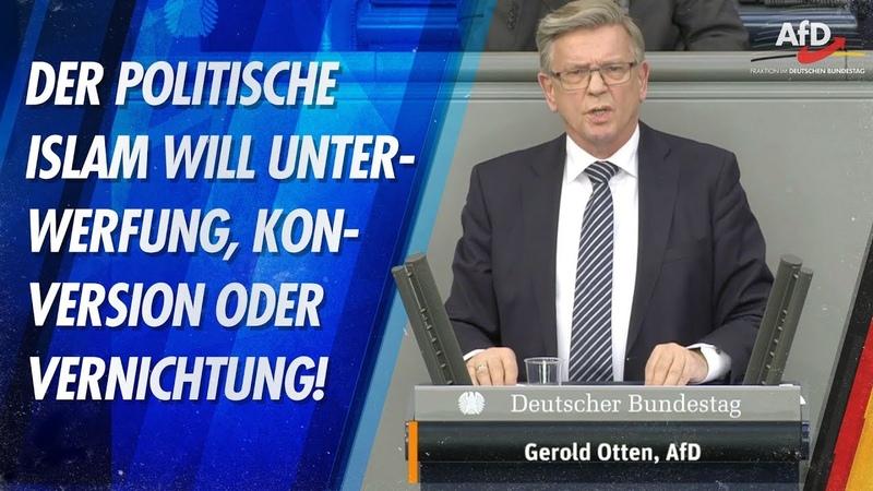 Der politische Islam will Unterwerfung, Konversion oder Vernichtung! - Gerold Otten - AfD-Fraktion