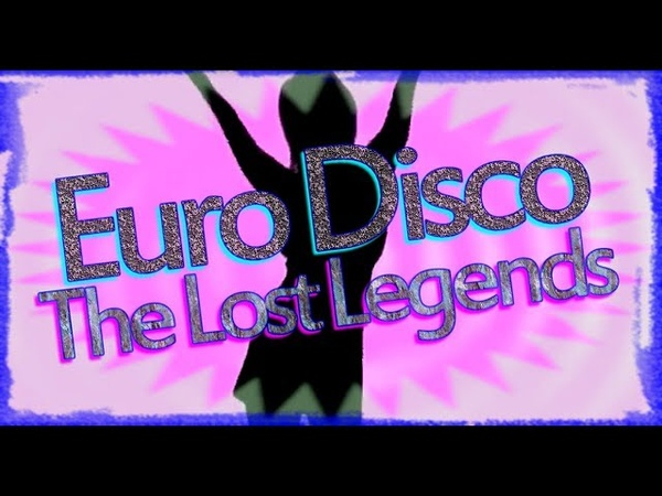 Euro Disco The Lost Legends Vol 6 2017