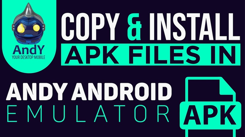 How to install APK files in Andy android Emulator Copy APK files to Andy Android Emulator