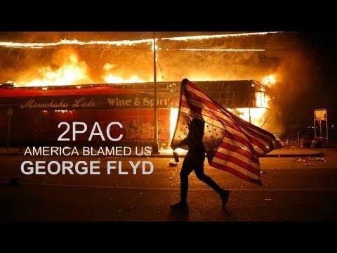 2Pac America Blamed Us Police Brutality RIP George Floyd 💔 2020