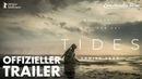 TIDES - offizieller Trailer