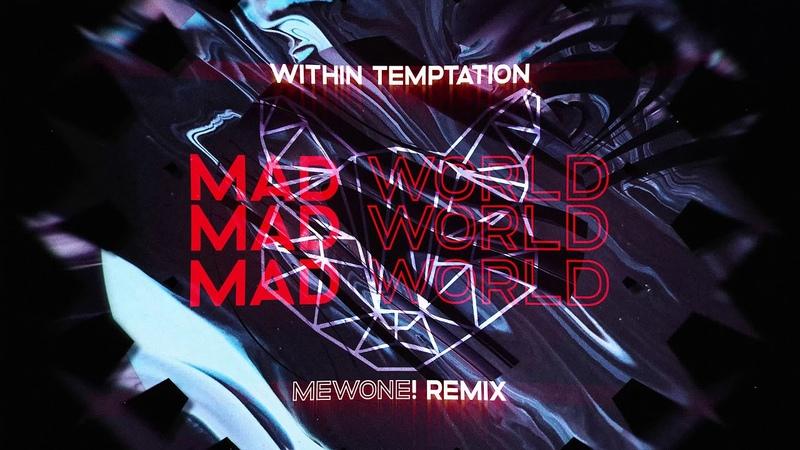 Within Temptation Mad World Mewone Remix