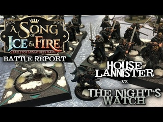 Ep. 6 A Song of Ice and Fire Battle Report - The Night's Watch vs. House Lannister
