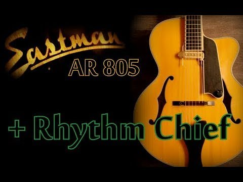 Eastman AR 805 with DArmond Rhythm Chief 1100