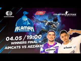 Alaman #StayHome: Counter-Strike:Global Offensive| Winners Final| AIMCATS vs AEZAKMI